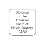 Diplomat of The American Board of Plastic Surgery (ABPS)